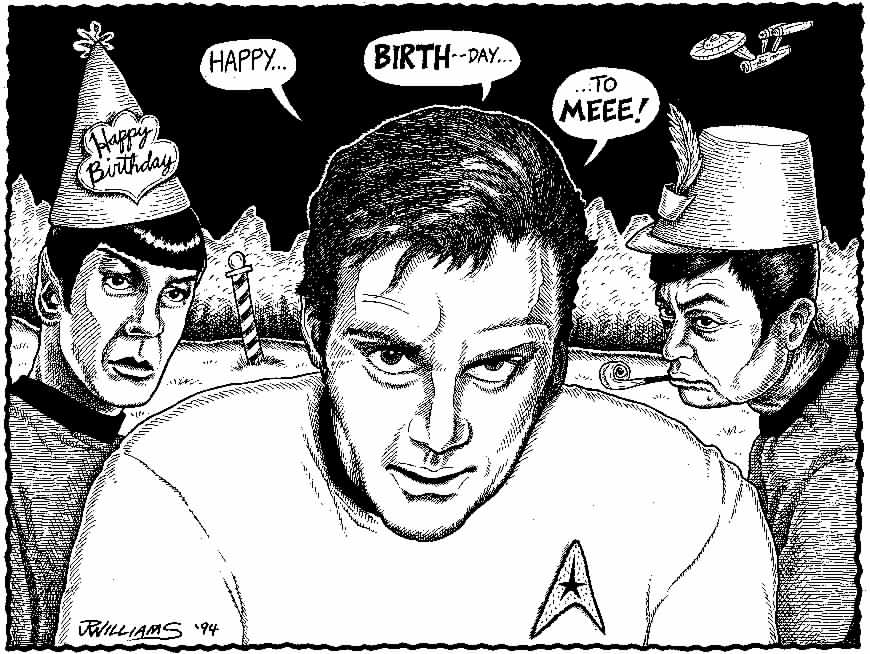 """Capt. Kirk's birthday!"" is copyright ©2008 by J.R. Williams.  All rights reserved.  Reproduction prohibited."