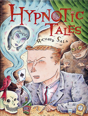 """Hypnotic Tales - Rare hardcover"" is copyright ©2008 by Richard Sala.  All rights reserved.  Reproduction prohibited."