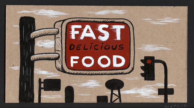 """Fast,Delicious Food"" is copyright ©2008 by  Mats!?.  All rights reserved.  Reproduction prohibited."