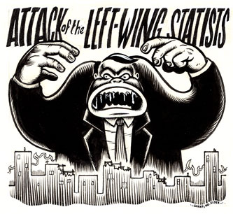 """Attack of the Left Wing Statists"" is copyright ©2008 by Eric Reynolds.  All rights reserved.  Reproduction prohibited."