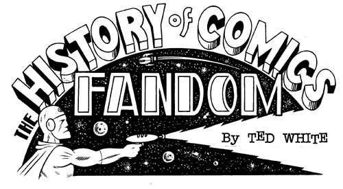 """TCJ logo for HISTORY OF FANDOM column"" is copyright ©2008 by Eric Reynolds.  All rights reserved.  Reproduction prohibited."